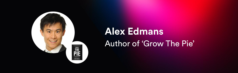 Alex Edmans, author of 'Grow The Pie'
